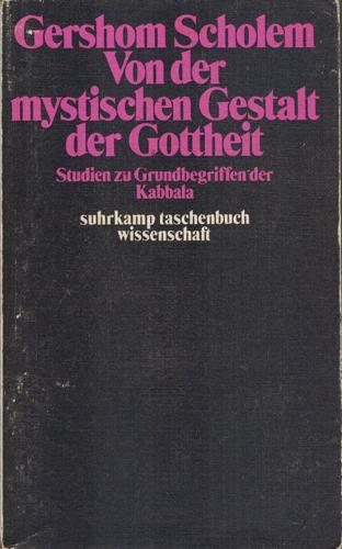 Von der mystischen Gestalt der Gottheit. Studien: Scholem, Gershom: