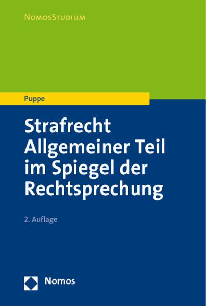 Strafrecht Allgemeiner Teil: im Spiegel der Rechtsprechung - Puppe, Ingeborg
