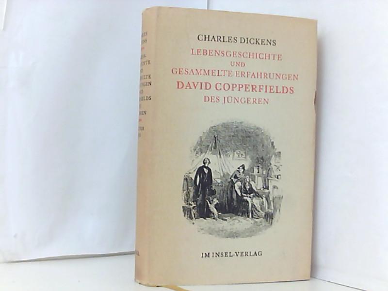 Lebensgeschichte und gesammelte Erfahrungen David Copperfields des: Charles, Dickens und