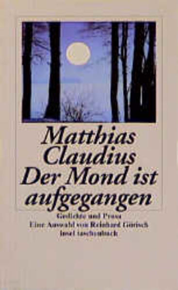 Der Mond ist aufgegangen: Gedichte und Prosa (insel taschenbuch) - Claudius, Matthias