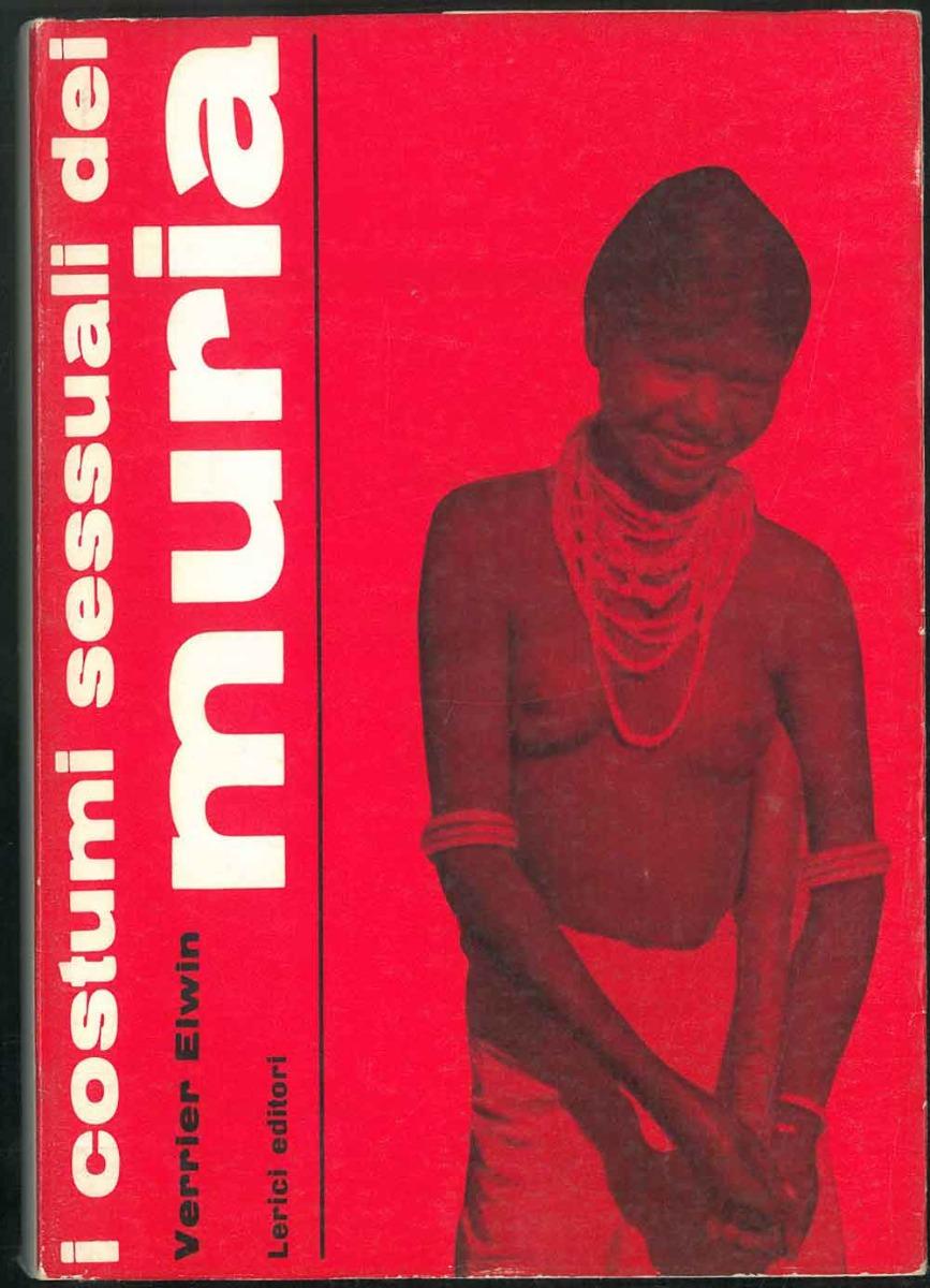 I costumi sessuali dei Muria. Traduzione e: Elwin Verrier