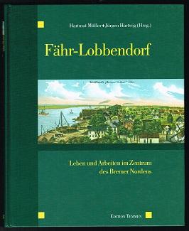Fähr-Lobbendorf: Leben und Arbeiten im Zentrum des: Müller, Hartmut und