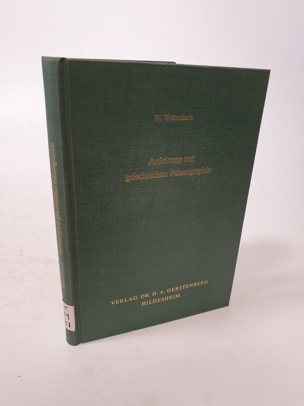 Anleitung zur griechischen Palaeographie.: Wattenbach, W.: