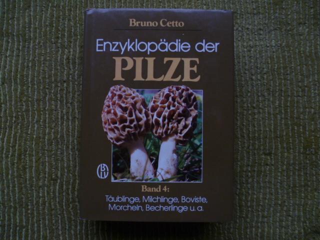 Cetto, Bruno Bd. 4., Taeublinge, Milchlinge, Boviste, Morcheln, Becherlinge u.a. I funghi dal vero ] Enzyklopaedie der Pilze. - Muenchen : BL - Bruno Cetto