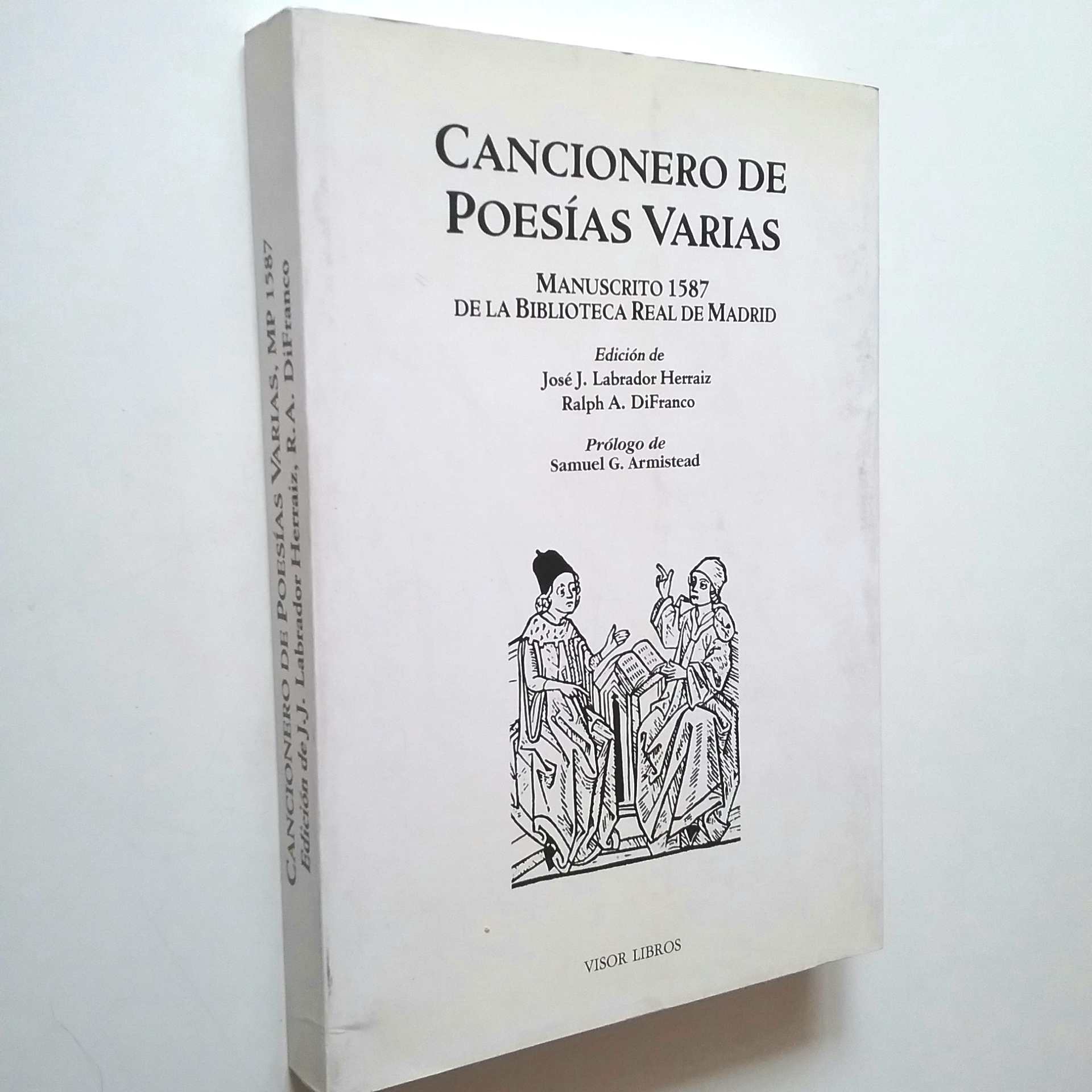Cancionero de Poesías varias. Manuscrito 1587 de la Biblioteca Real de Madrid - VV. AA. (Edición de José J. Labrador Herraiz y Ralph A. DiFranco. Prólogo de Samuel G. Armistead)