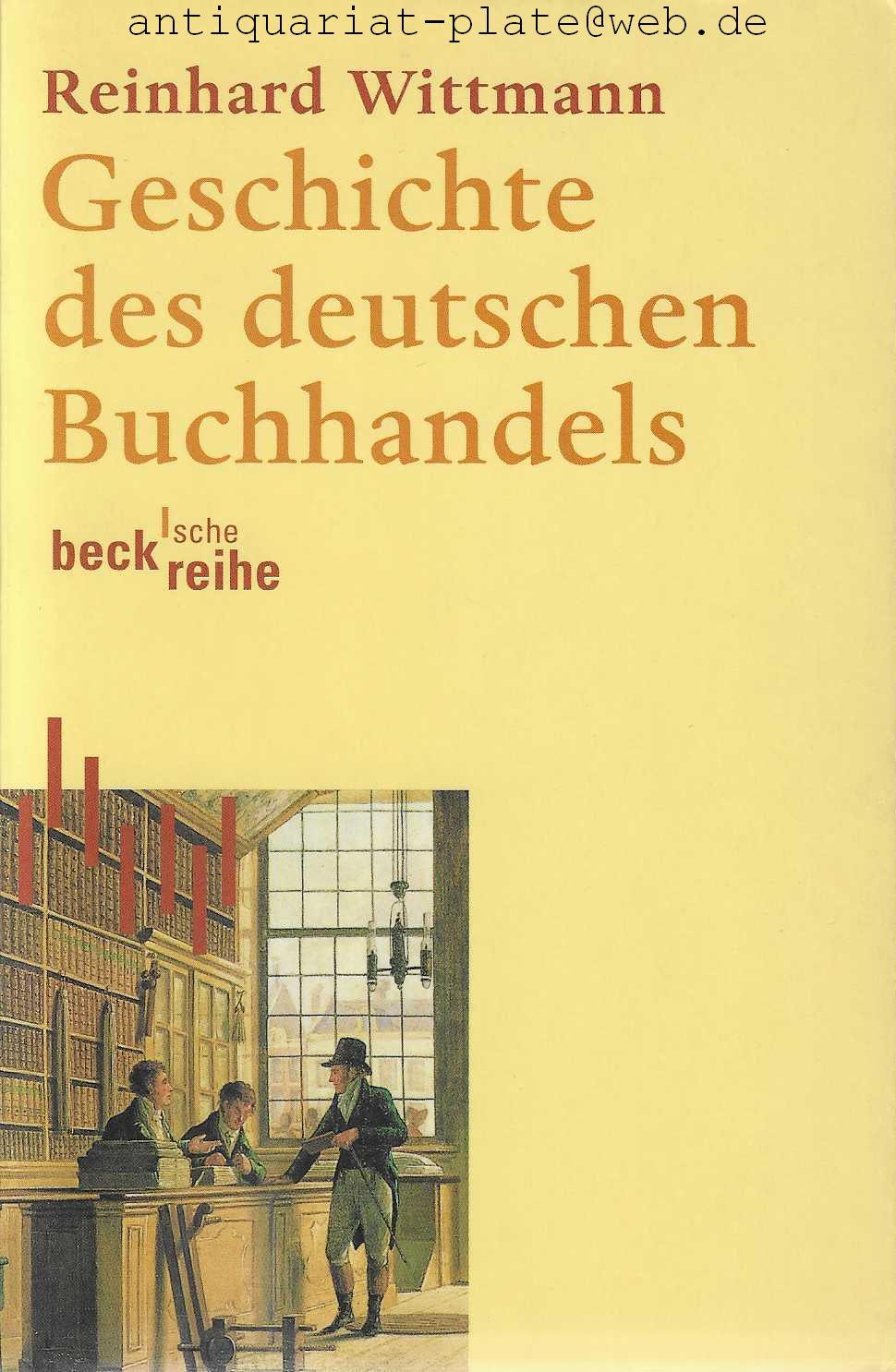Geschichte des deutschen Buchhandels. Becksche Reihe.: Wittmann, Reinhard:
