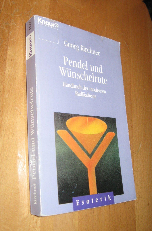 Pendel und Wünschelrute: Kirchner, Georg
