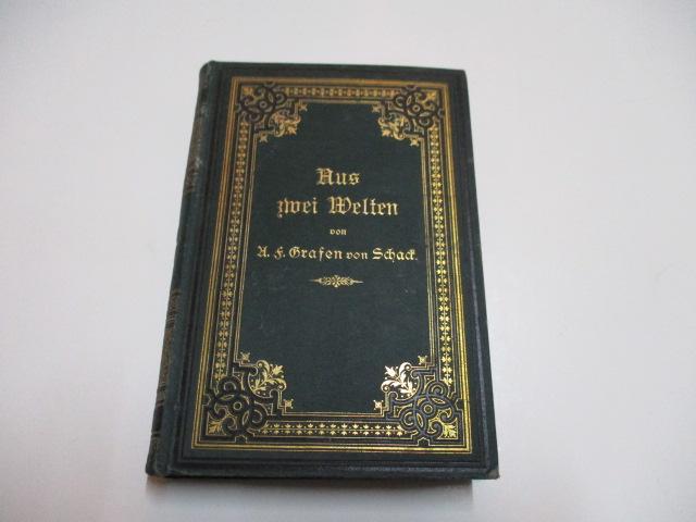 Aus zwei Welten. Erzählungen und Bilder.: Schack, Adolf Friedrich