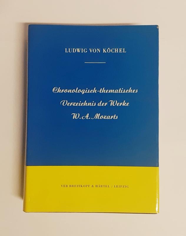 Chronologische-theamtisches Verzeichnis sämtlicher Tonwerke Wolfgang Amade Mozarts: Köchel, Ludwig von