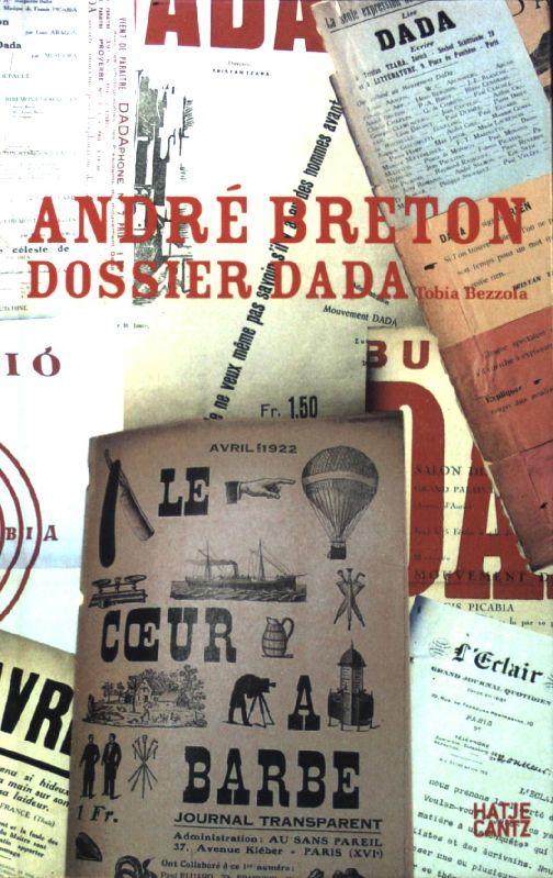 André Breton : Dossier Dada;: Bezzola, Tobia: