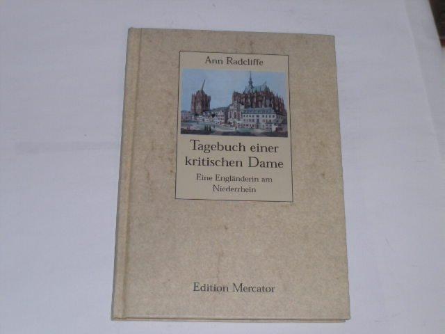 Tagebuch einer kritischen Dame. Eine Engländerin am Niederrhein - Radcliffe, Anne