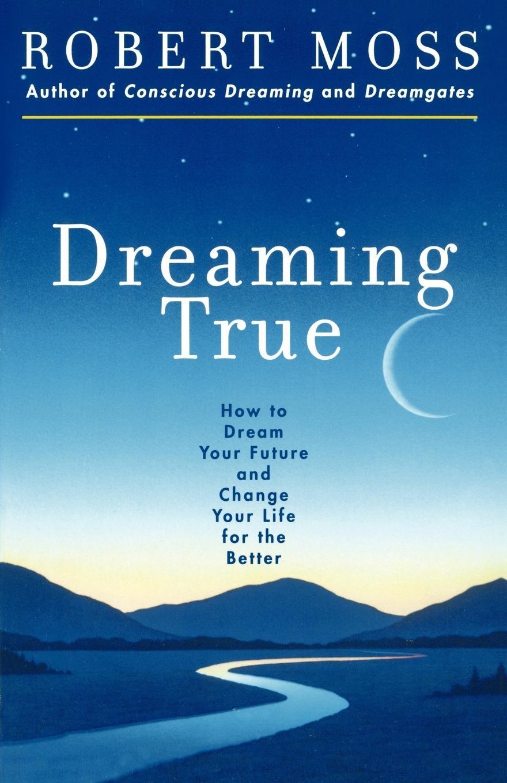 Dreaming True - Moss, Robert|McLuhan, Marshall