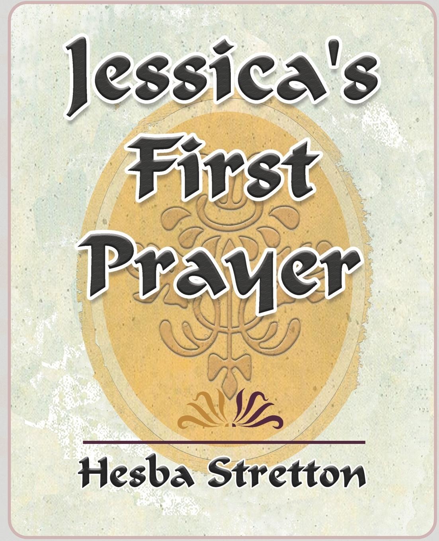 Jessica's First Prayer - Hesba Stretton, Stretton|Hesba Stretton