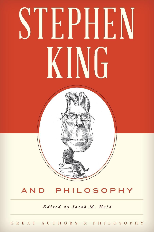 STEPHEN KING AMP PHILOSOPHY - Held, Jacob M.