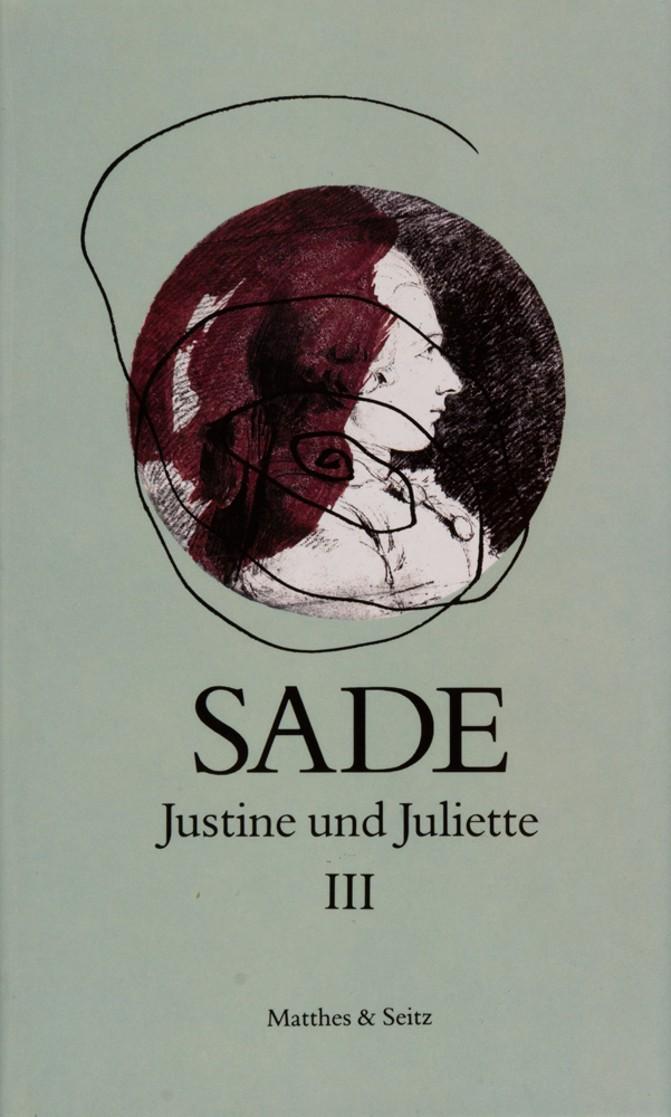 Justine und Juliette Band 3: Marquis de Sade: