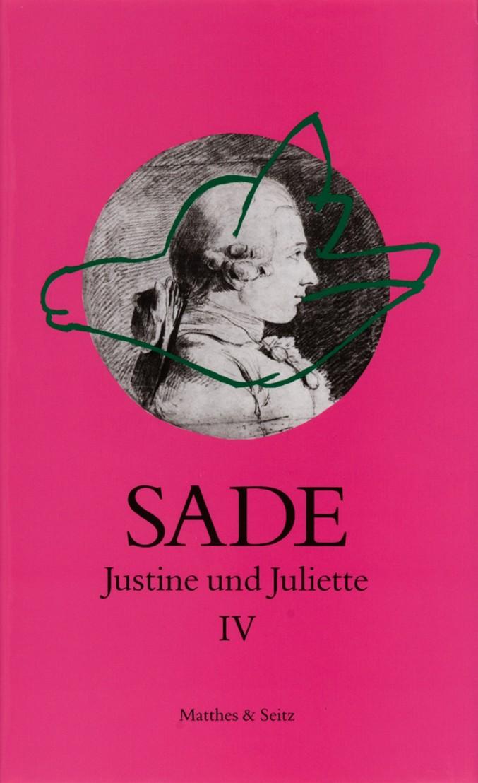 Justine und Juliette Band 4 / Mit: Marquis de Sade: