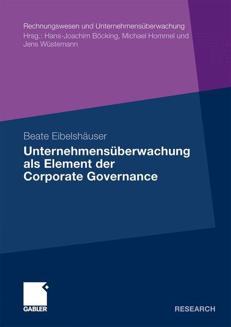 Unternehmensüberwachung als Element der Corporate Governance - Eibelshäuser, Beate