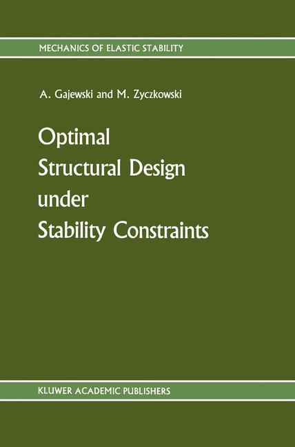 Optimal Structural Design under Stability Constraints - Gajewski, Antoni|Zyczkowski, M.