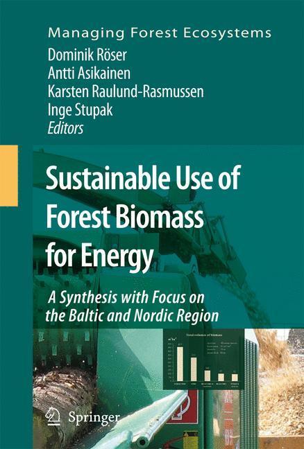 Sustainable Use of Forest Biomass for Energy - Röser, Dominik Asikainen, Antti Raulund-Rasmussen, Karsten Stupak, Inge