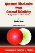 Quantum Mechanics from General Relativity - Sachs, M.