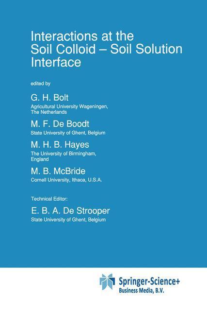 Interactions at the Soil Colloid - Bolt, G. H. Boodt, Marcel F. de Hayes, Michael H. B. McBride, M. B. De Strooper, E. B. A.