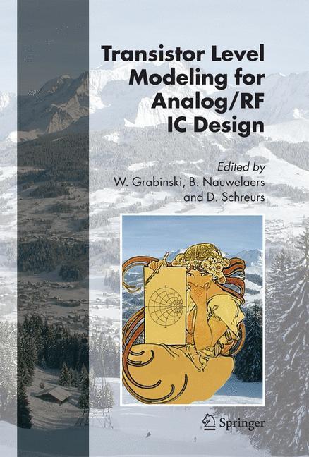 Transistor Level Modeling for Analog/RF IC Design - Grabinski, Wladyslaw|Nauwelaers, Bart|Schreurs, Dominique
