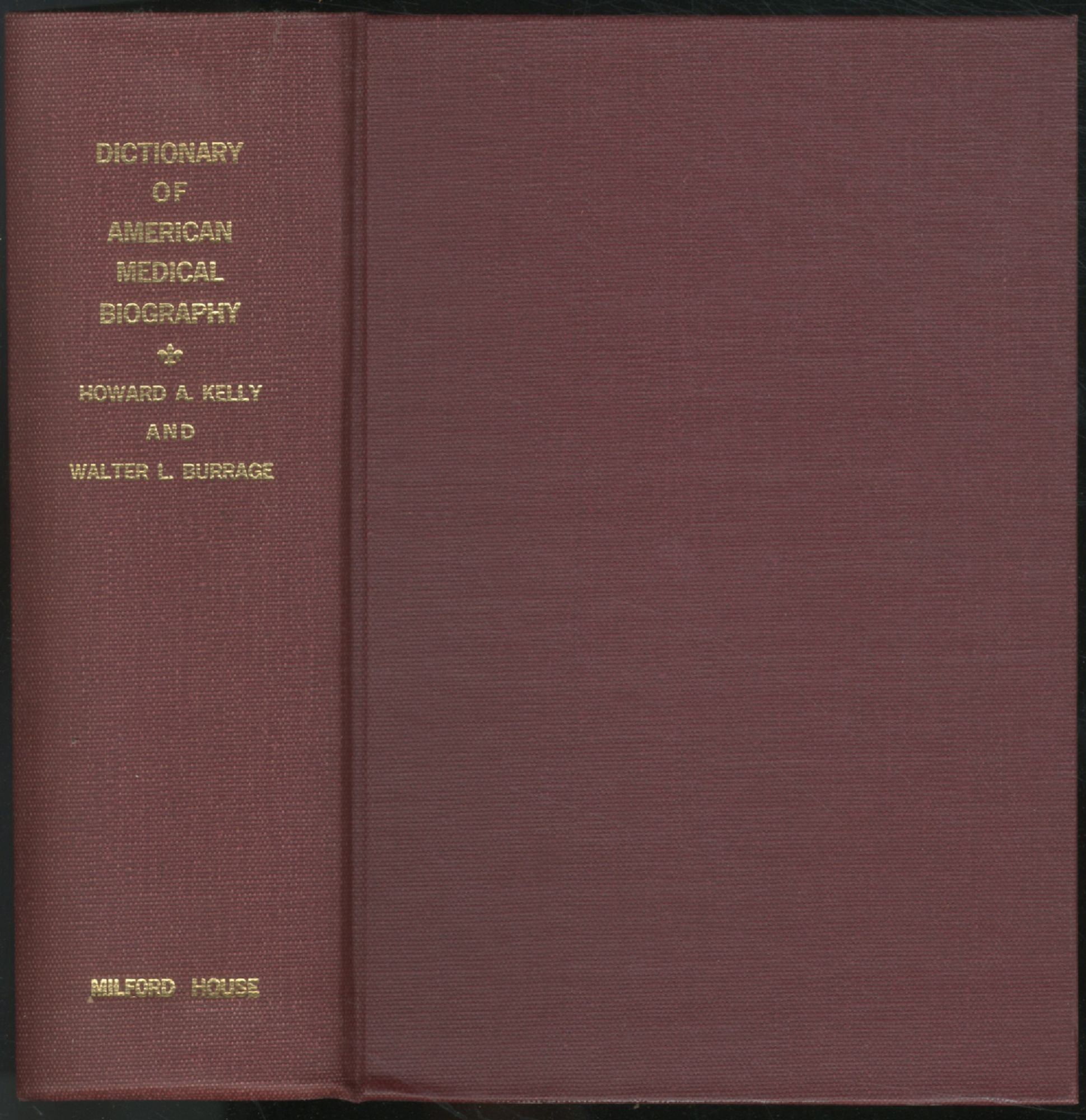 Dictionary of American Medical Biography: Lives of: KELLY, Howard A.