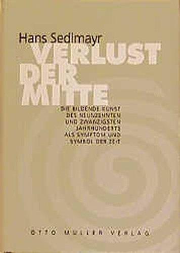 Verlust der Mitte: Die bildende Kunst des: Sedlmayr, Hans: