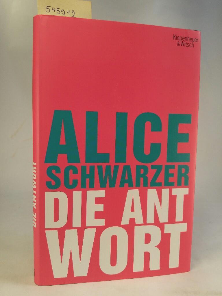 Die Antwort [Neubuch] - Schwarzer, Alice