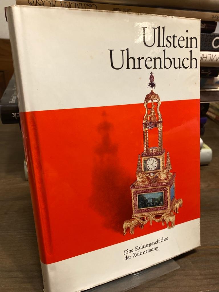 Ullstein-Uhrenbuch. Eine Kulturgeschichte der Zeitmessung. Zeichnungen: Dieter: Abeler, Jürgen: