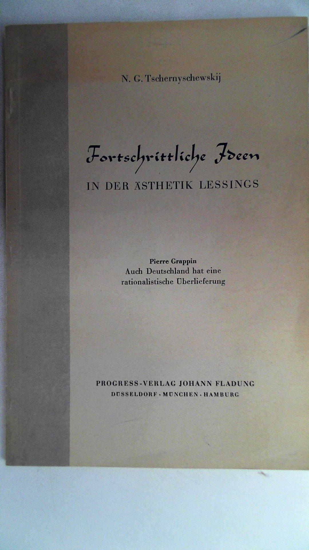 Fortschrittliche Ideen in der Ästhetik Lessings,: Tschernyschewskij N.(Nikolai) G.(Gawrilowitsch)Pierre