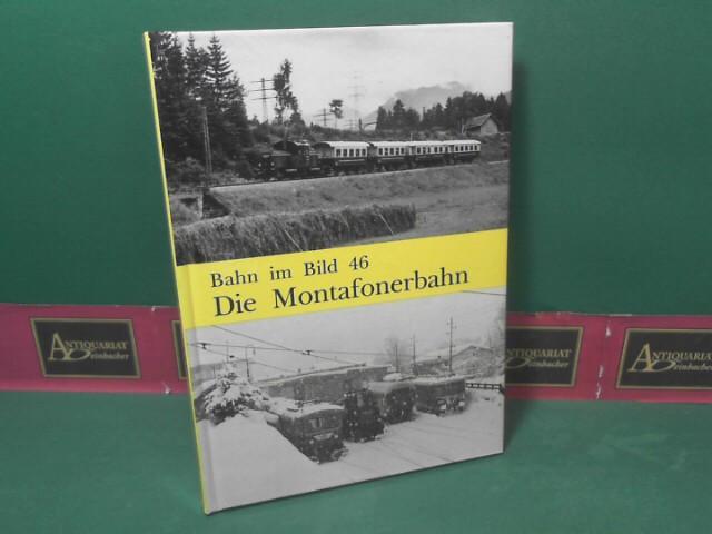 Die Montafonerbahn. (= Bahn im Bild, Band: Zwirchmayr, Karl: