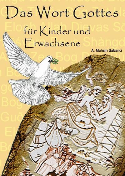 Das Wort Gottes : für Kinder und Erwachsene - A. Muhsin Sabanci