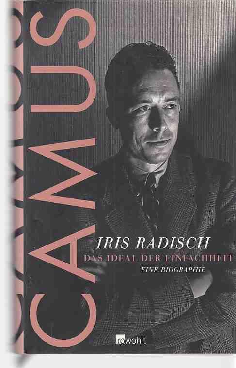 Camus : das Ideal der Einfachheit ;: Camus, Albert: