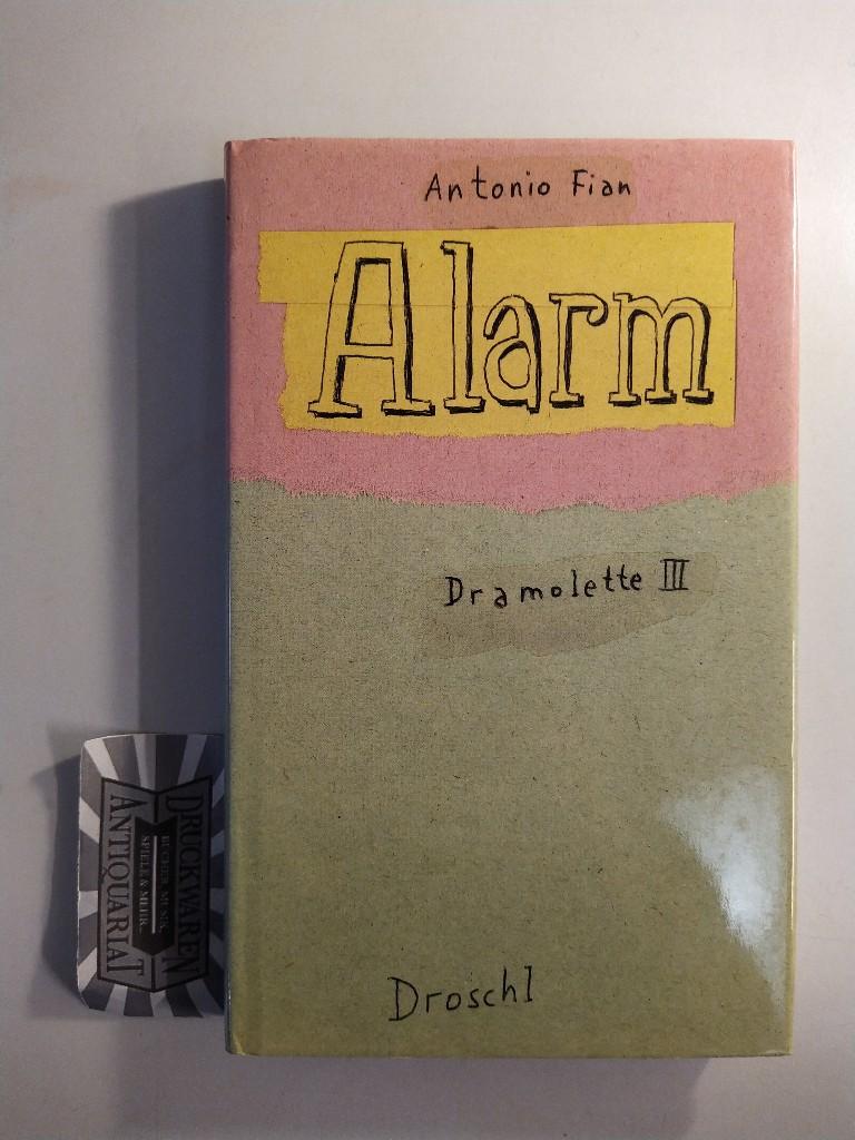 Dramolette III: Alarm.: Fian, Antonio: