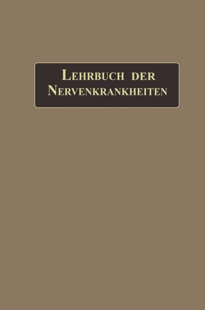 Lehrbuch der Nervenkrankheiten : mit 289 in: Gustav Aschaffenburg