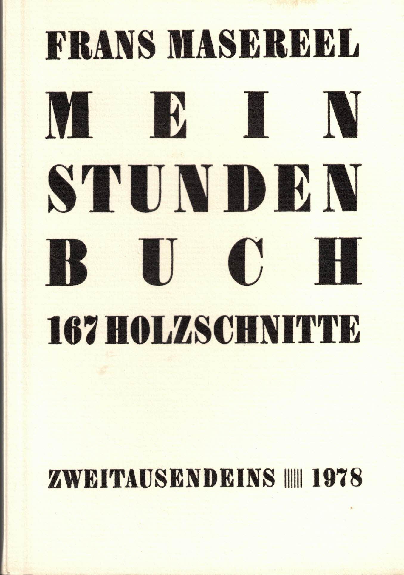 Mein Stundenbuch. 167 Holzschnitte (Gesammelte Werke I): Masereel, Frans