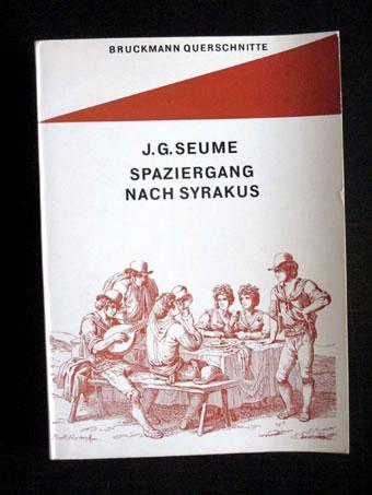 Spaziergang nach Syrakus.: Gottfried Seume, Johann: