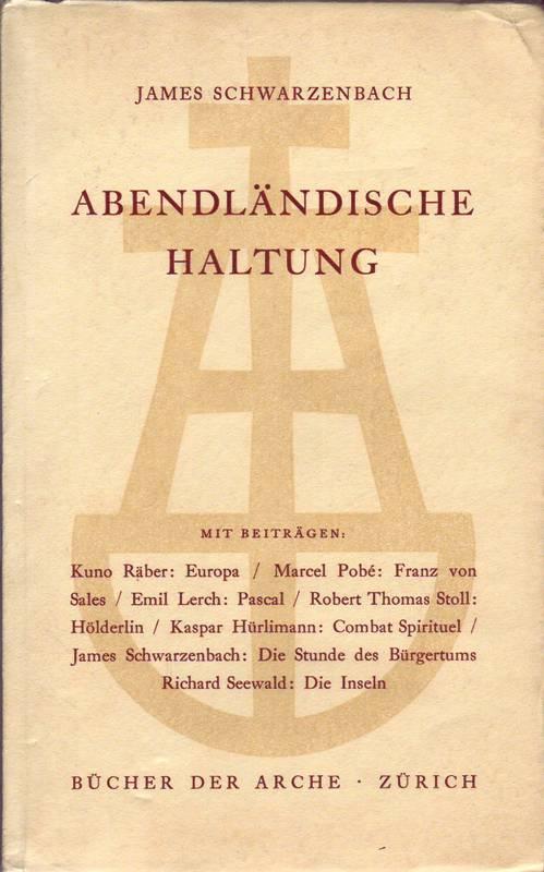 Abendländische Haltung: Schwarzenbach, James