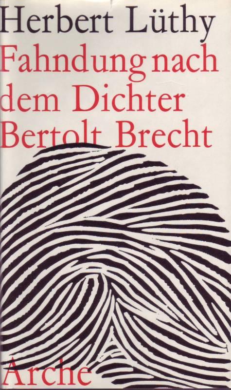 Fahndung nach dem Dichter Bertolt Brecht: Lüthy, Herbert