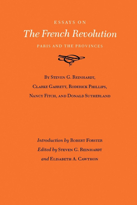 Essays on the French Revolution - Reinhardt, Steven G.|Garrett, Clarke|Sutherland, Donald