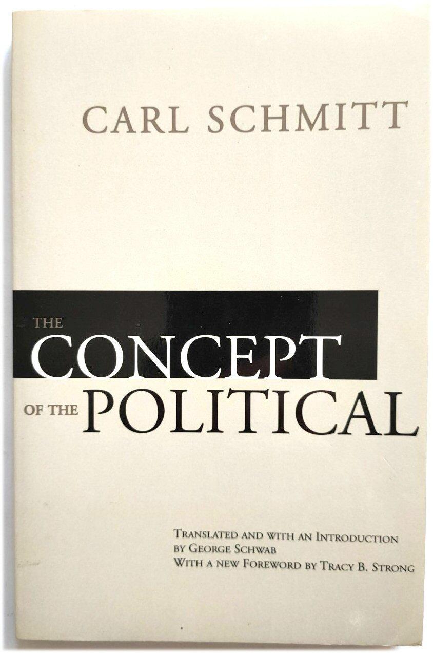 The Concept of the Political: Schmitt, Carl; Schwab,