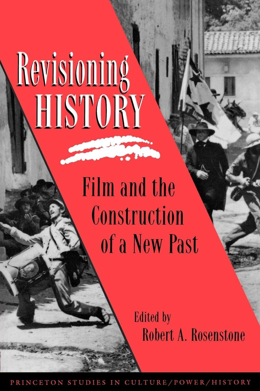 Revisioning History - Rosenstone, Robert A.