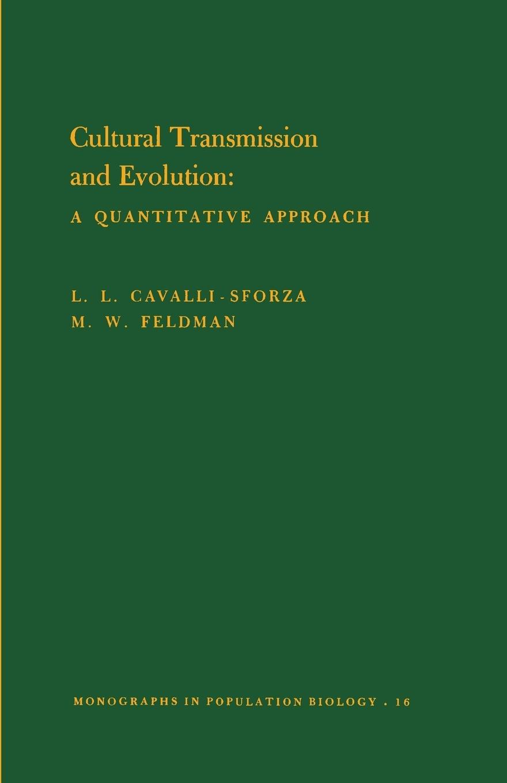 Cultural Transmission and Evolution (MPB-16), Volume 16 - Cavalli-Sforza, Luigi Luca|Feldman, Marcus W.