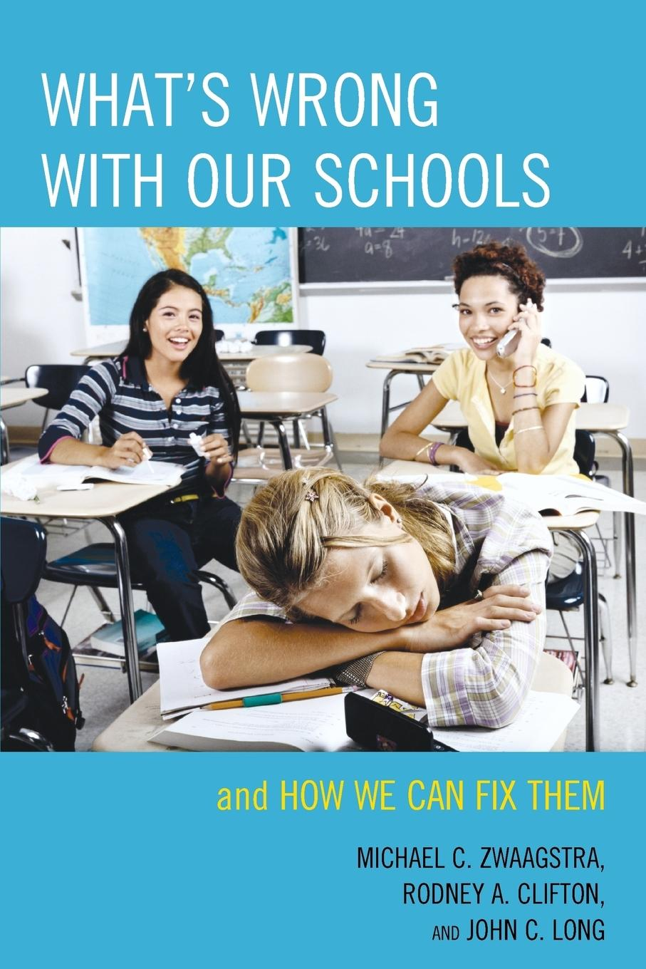 What\\'s Wrong with Our School - Zwaagstra, Michael C. Clifton, Rodney A. Long, John C.