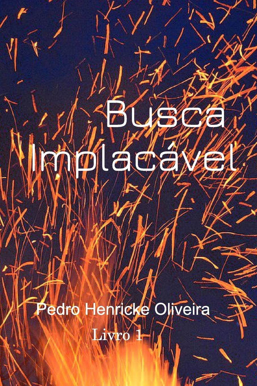 Busca Implacável - Souza, Pedro Henricke Oliveira De