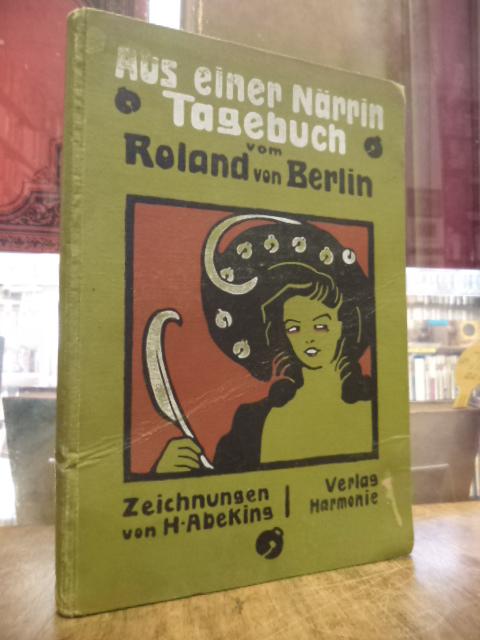 Aus einer Närrin Tagebuch, Zeichnungen von Hermann: Roland von Berlin