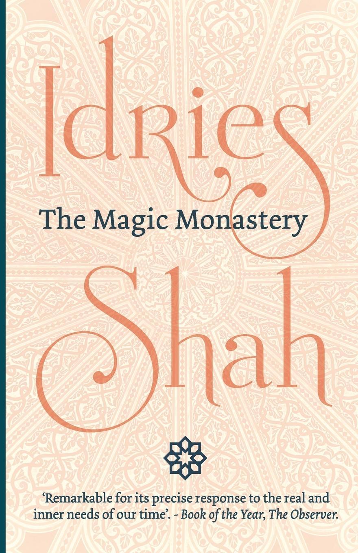 The Magic Monastery - Shah, Idries