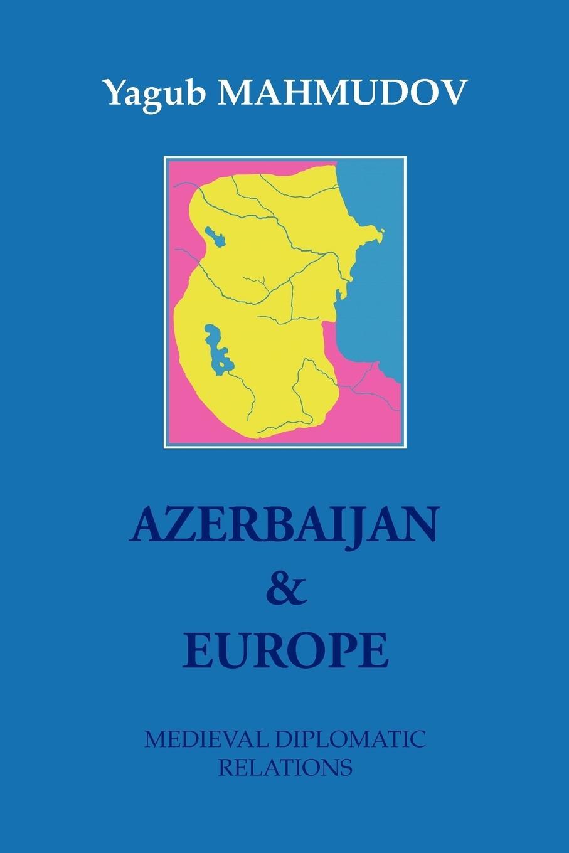 Azerbaijan & Europe - Mahmudov, Yagub