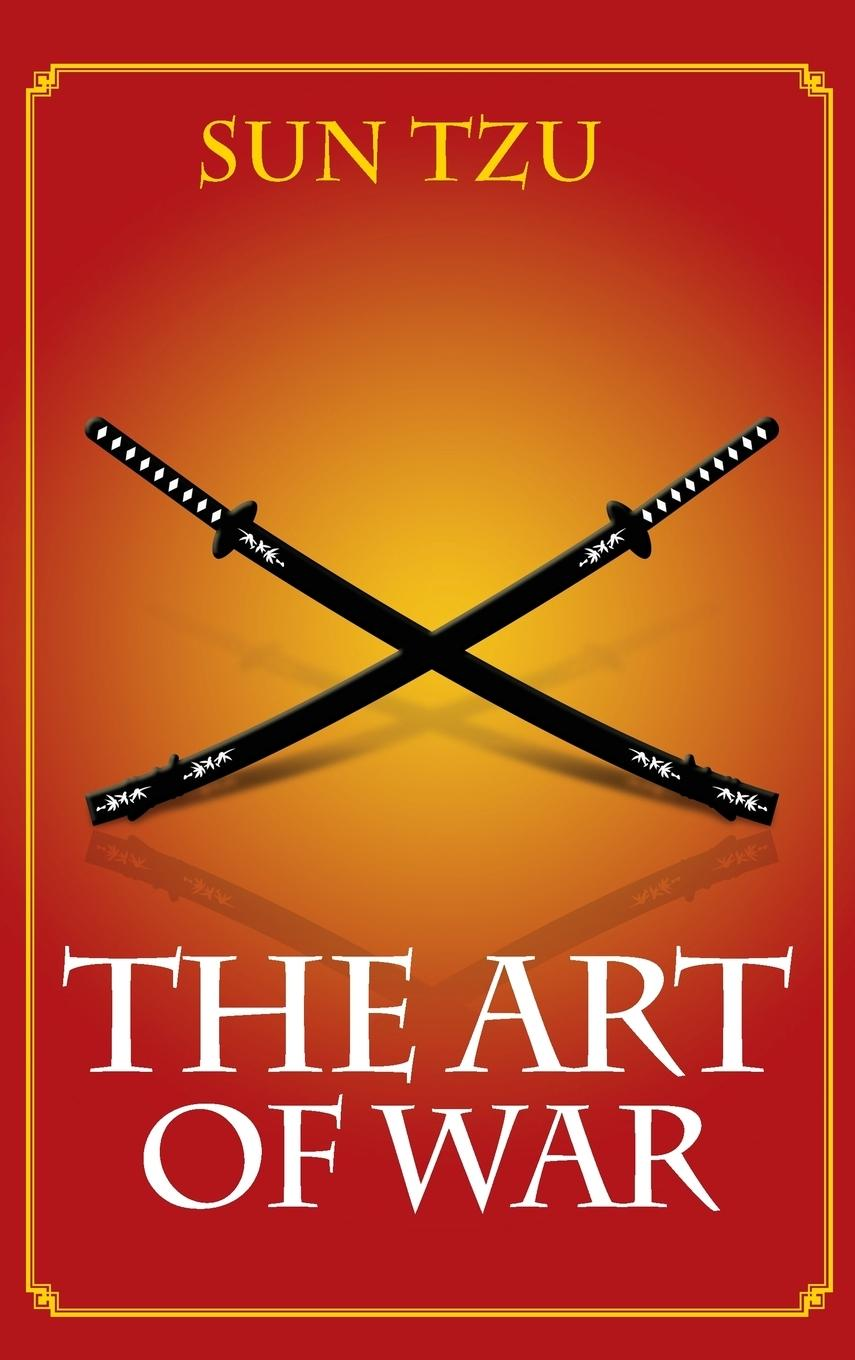 The Art Of War - Tzu, Sun